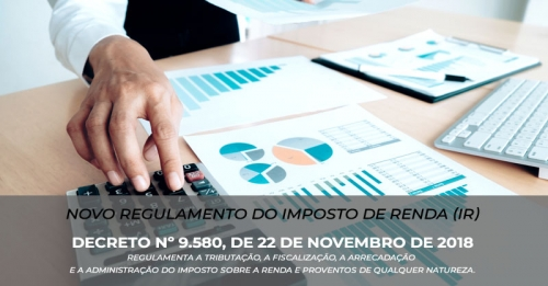 Novo regulamento do Imposto de Renda (IR) é publicado.